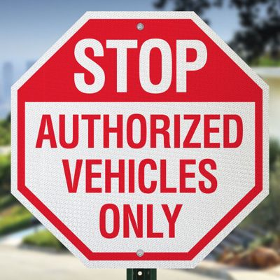 Parking Lot Safety & Security Signs - Stop Authorized Vehicles Only