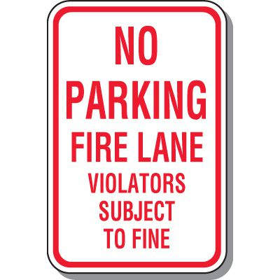 No Parking - Fire Lane - Violators Subject To Fine Sign
