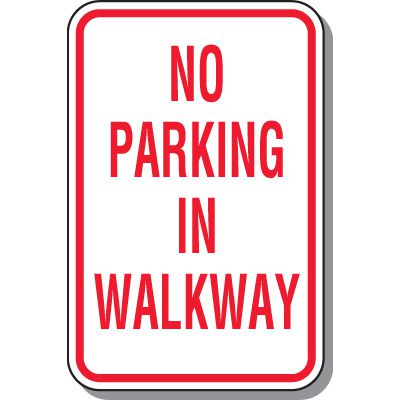 No Parking In Walkway Sign