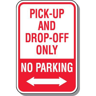 No Parking Signs - Pick-Up And Drop-Off Only