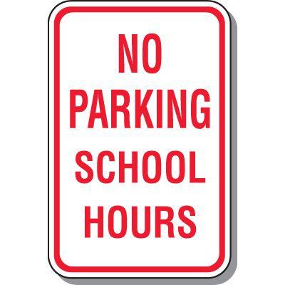 No Parking School Hours Sign