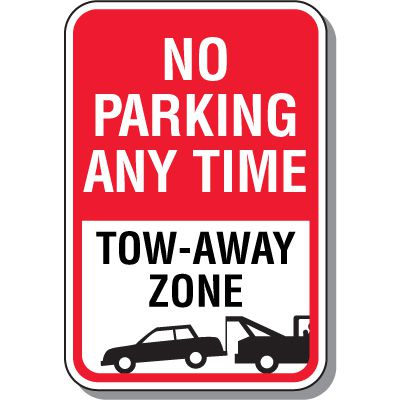 No Parking Signs - No Parking Any Time Tow Away Zone