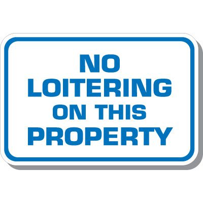 No Loitering On Property Sign