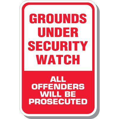 Grounds Under Security Watch All Offenders Will Be Prosecuted Signs