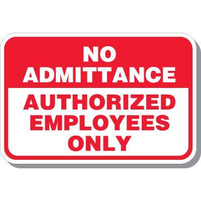 No Admittance Authorized Employees Sign