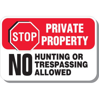 Stop Private Property No Hunting Or Trespassing Allowed Signs