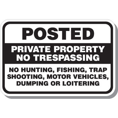 Posted Private Property No Trespassing Signs