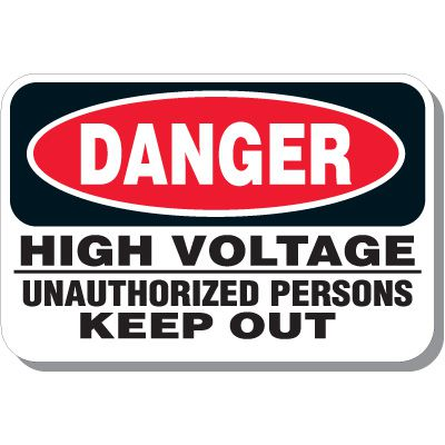 Danger High Voltage Keep Out Signs