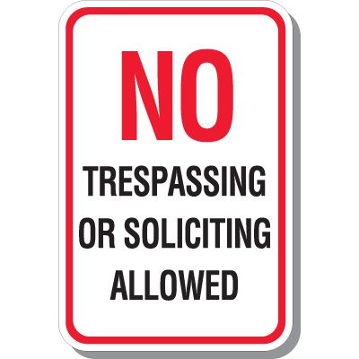 No Trespassing Or Soliciting Allowed Signs