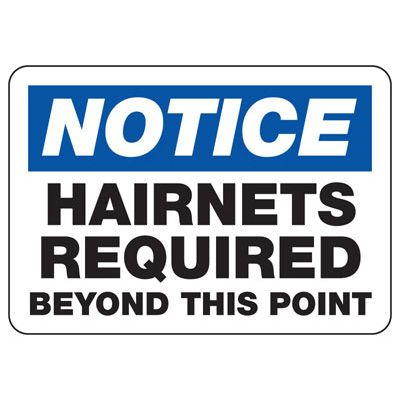 Notice Hairnets Required Sign