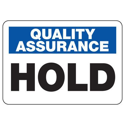 Quality Assurance Hold Safety Signs