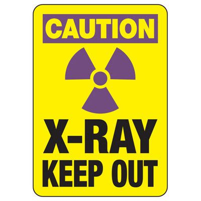 Caution X-Ray Area Keep Out Sign