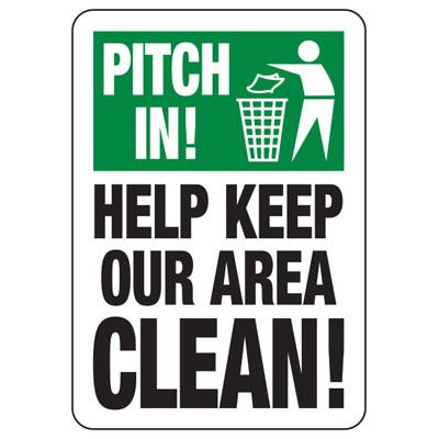 Pitch In! Keep Our Area Clean Trash Sign