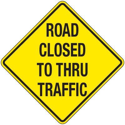 Reflective Warning Signs - Road Closed To Thru Traffic