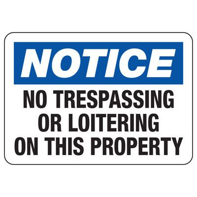 Notice No Trespassing Or Loitering Sign