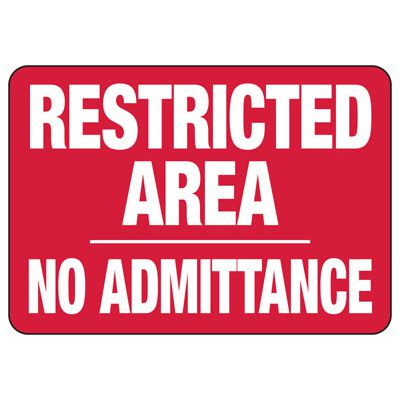 Restricted Area No Admittance Signs