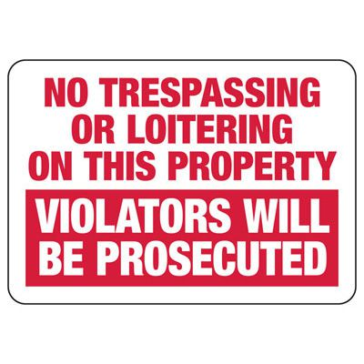 No Trespassing Or Loitering On This Property Sign