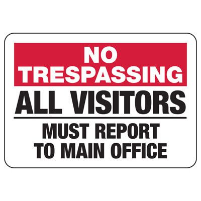 No Trespassing All Visitors Must Report Signs