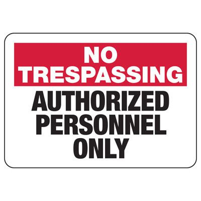 No Trespassing Authorized Personnel Signs