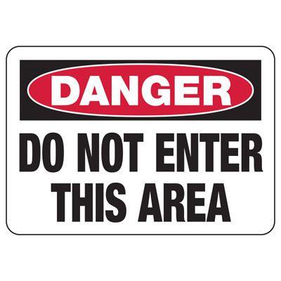 Danger Do Not Enter Safety Signs