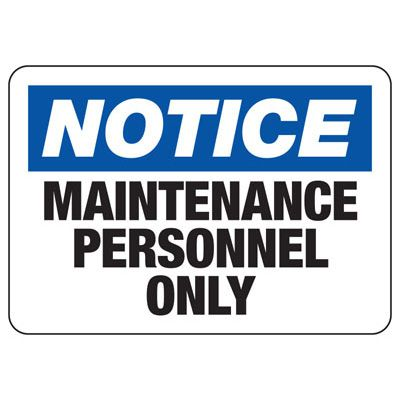 Notice Maintenance Only Signs