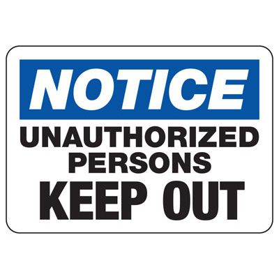 Notice Unauthorized Keep Out Signs