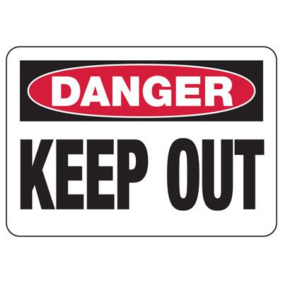 Danger Keep Out Safety Signs