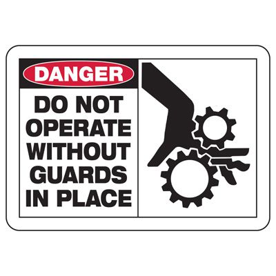 Safety Alert Signs - Danger Do Not Operate Without Guards In Place