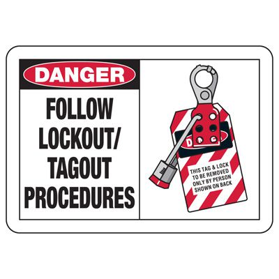 Safety Alert Signs - Danger Follow Lockout/Tagout Procedures