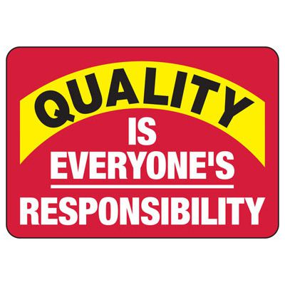 Quality Is Everyone's Responsibility Sign