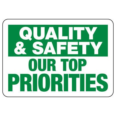 Quality & Safety Our Priority Sign