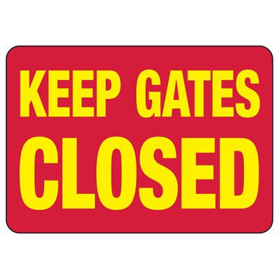 Keep Gates Closed Safety Sign