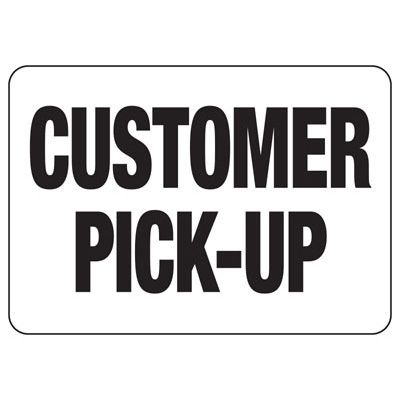 Customer Pick-Up Sign