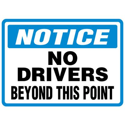 Shipping and Receiving Signs - Notice No Drivers Beyond