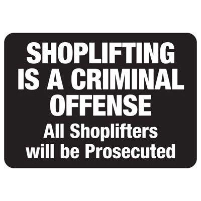 Shoplifting Signs - Shoplifting Is A Criminal Offense
