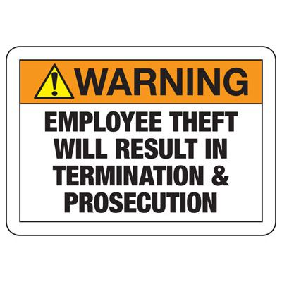 Employee Theft Signs - Termination and Prosecution