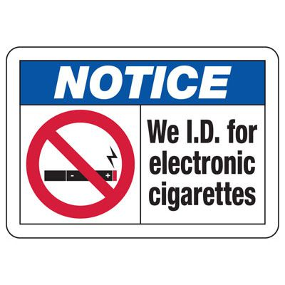 No Smoking Signs - Notice We ID For Electronic Cigarettes