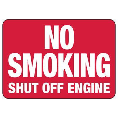No Smoking Signs - No Smoking Shut Off Engine