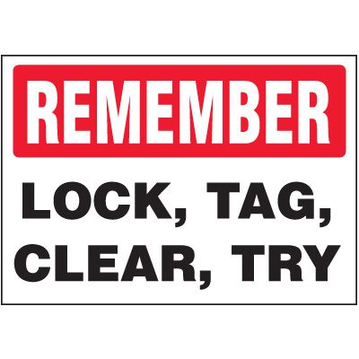 Lock-Out Labels - Remember Lock Tag Clear Try