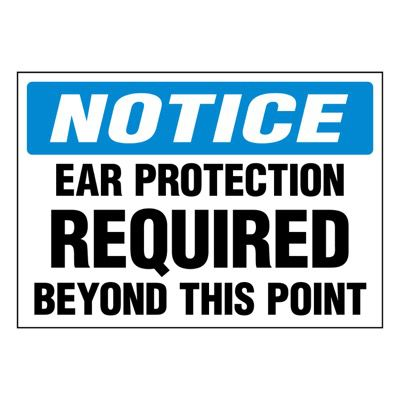 Super-Stik Signs - Notice Ear Protection Required