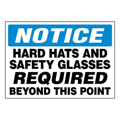 Super-Stik Signs - Notice Hard Hats And Safety Glasses