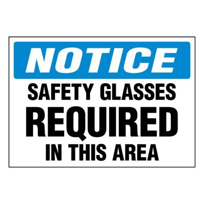 Super-Stik Signs - Notice Safety Glasses Required In Area