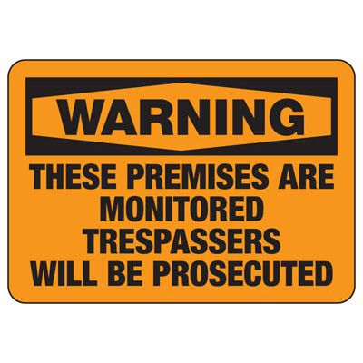 Warning Premises Are Monitored Sign
