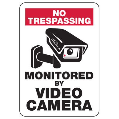 No Trespassing Area Monitored By Video Camera Sign