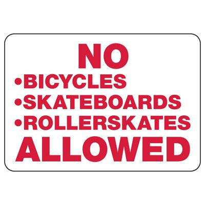 No Bicycles, Skateboards, Rollerskates Allowed Sign