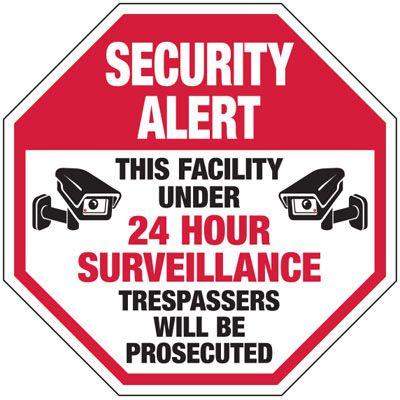 Surveillance Signs - Security Alert This Facility Under 24 Hour Surveillance