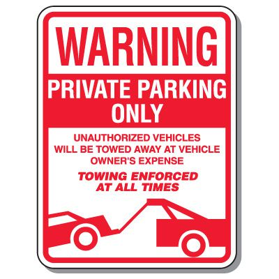 Tow Away Zone Signs - Warning Private Parking Only