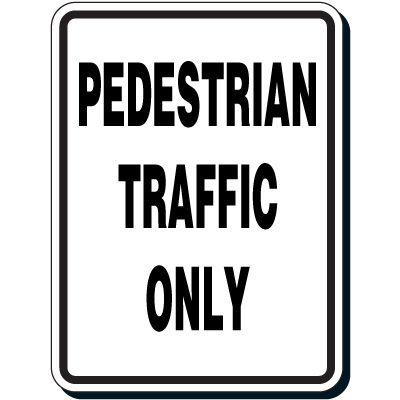 Pedestrian Traffic Only Sign