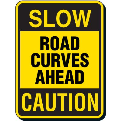 Slow Road Curves Ahead Sign