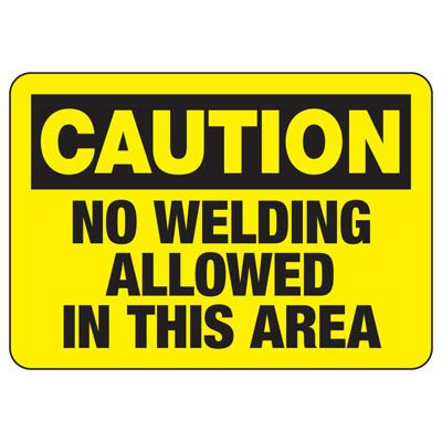Welding Safety Signs - No Welding Allowed